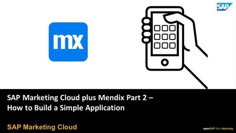 Thumbnail for entry SAP Marketing Cloud Plus Mendix Part 2