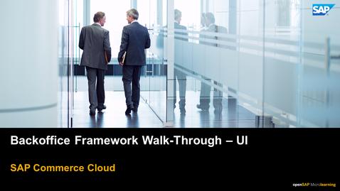 Thumbnail for entry Backoffice Framework Walk-Through - UI - SAP Commerce Cloud