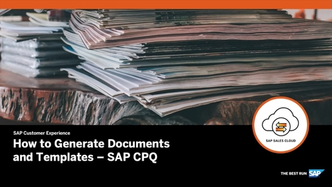Thumbnail for entry How to Generate Documents and Templates - SAP CPQ