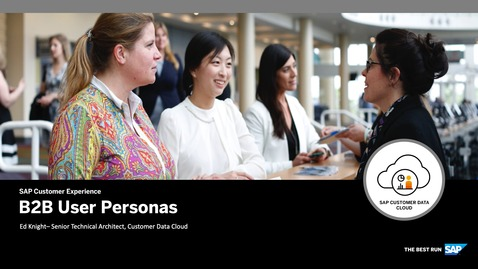 Thumbnail for entry User Personas - CIAM for B2B - SAP Customer Data Cloud
