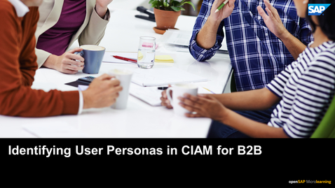 Thumbnail for entry Identifying User Personas in CIAM for B2B - SAP Customer Data Cloud
