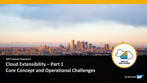 Thumbnail for entry Cloud Extensibility Part 1 - Core Concept and Operational Challenges - SAP Cloud Platform Extension Suite