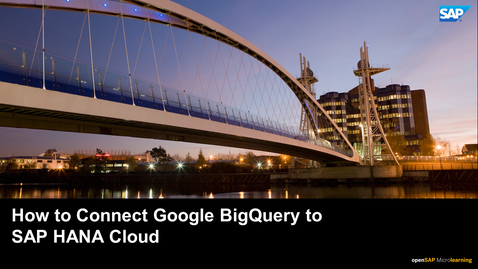 Thumbnail for entry How to Connect Google BigQuery to SAP HANA Cloud
