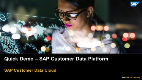Thumbnail for entry Quick Demo for SAP Customer Data Platform
