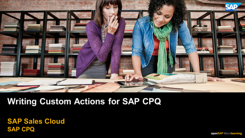 Thumbnail for entry Writing Custom Actions for SAP CPQ - SAP CPQ