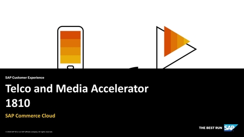 Thumbnail for entry SAP Commerce Cloud Telco and Media Accelerator 1810 Release Video
