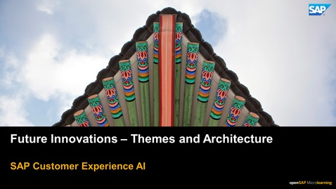 Thumbnail for entry Future Innovations - Themes and Architecture - SAP CX Solutions