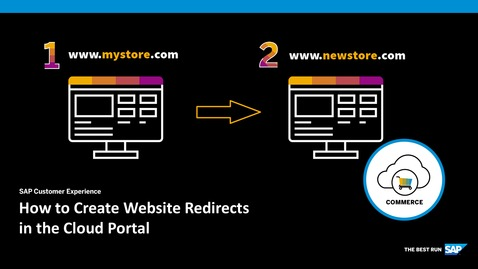Thumbnail for entry How to Create Website Redirects in the Cloud Portal- SAP Commerce Cloud
