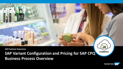 Thumbnail for entry SAP Variant Configuration and Pricing for SAP CPQ – Business Process Overview