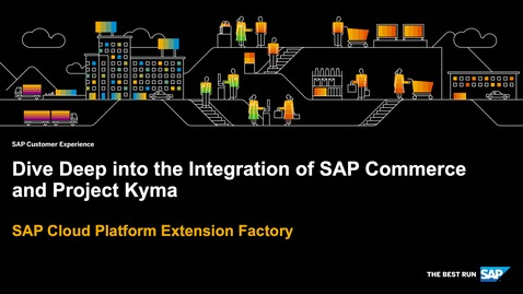 Thumbnail for entry Dive Deep into the Integration of SAP Commerce and Project Kyma - SAP Cloud Platform Extension Factory