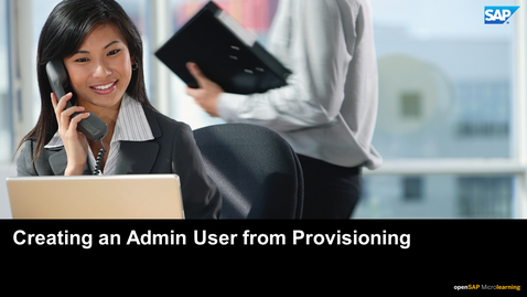 Thumbnail for entry Creating an Admin User from Provisioning - SAP SuccessFactors