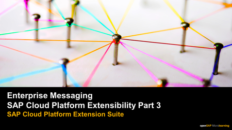 Thumbnail for entry Enterprise Messaging - SAP Cloud Platform Extensbility Part 3