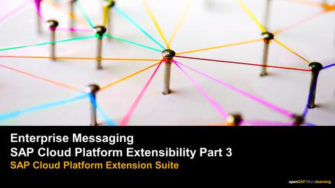 Thumbnail for entry Enterprise Messaging - SAP Cloud Platform Extensbility Part 3