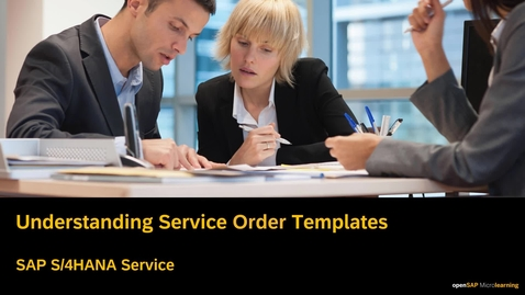 Thumbnail for entry Understanding Service Order Templates - SAP S/4HANA Service