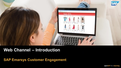 Thumbnail for entry Web Channel Introduction - SAP Emarsys Customer Engagement