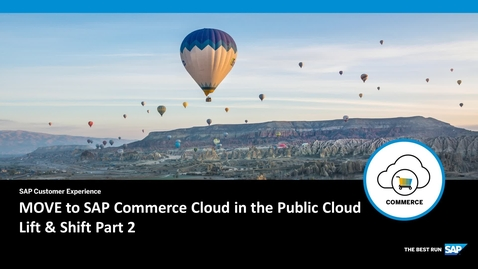Thumbnail for entry MOVE to SAP Commerce Cloud in the Public Cloud - Lift & Shift Part 2