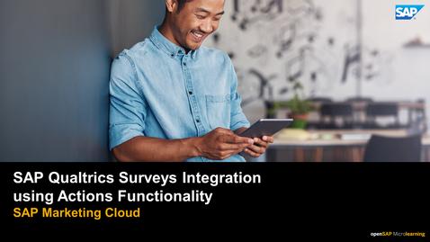 Thumbnail for entry SAP Qualtrics Surveys Integration Using Actions Functionality - SAP Marketing Cloud
