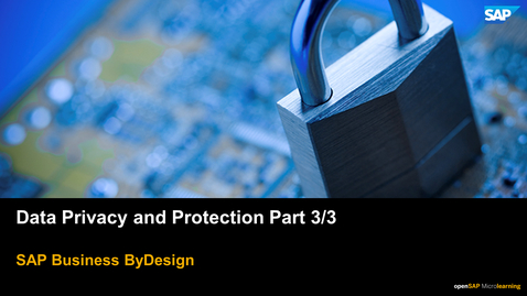 Thumbnail for entry Data Privacy and Protection Part 3/3 - SAP Business ByDesign