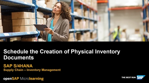 Thumbnail for entry Schedule the Creation of Physical Inventory Documents - SAP S/4HANA Supply Chain