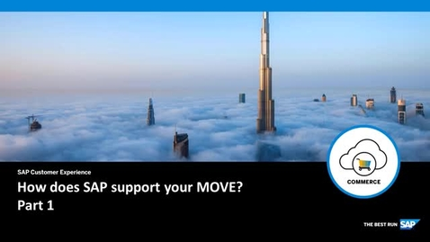 Thumbnail for entry How does SAP support your MOVE? Part 1 - SAP Commerce Cloud