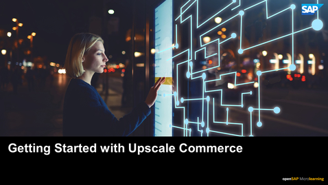 Thumbnail for entry Getting Started with SAP Upscale Commerce