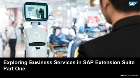 Thumbnail for entry Exploring Business Services in SAP Extension Suite - Part One