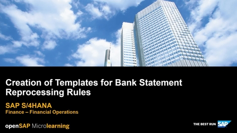 Thumbnail for entry Creation of Templates for Bank Statement Reprocessing Rules - SAP S/4HANA Finance
