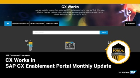 Thumbnail for entry CX Works in SAP CX Enablement Portal Monthly Update