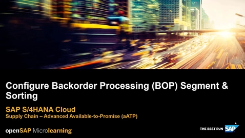 Thumbnail for entry Configure Backorder Processing (BOP) Segment & Sorting - SAP S/4HANA Supply Chain