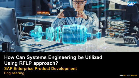 Thumbnail for entry How Can Systems Engineering be Utilized Using the RFLP Methodology?  PLM: Systems Engineering
