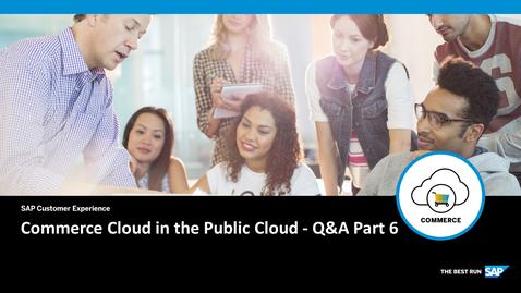 Thumbnail for entry SAP Commerce Cloud in the Public Cloud Deep-Dive - Q&A Part 6