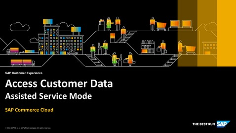Thumbnail for entry Access Customer Data in the Assisted Service Mode – SAP Commerce Cloud