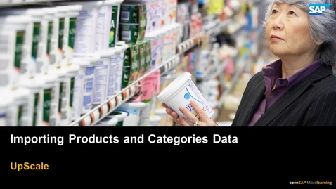 Thumbnail for entry Importing Products and Categories - SAP Upscale Commerce