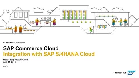 Thumbnail for entry SAP Commerce Cloud Integration with SAP S/4HANA Cloud - Webinars
