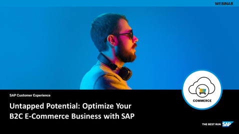 Thumbnail for entry Untapped Potential: Optimize Your B2C E-Commerce Business with SAP - Webcasts