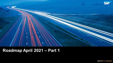 Thumbnail for entry Roadmap April 2021 Part 1 - SAP Business ByDesign