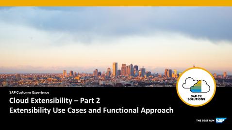 Thumbnail for entry Cloud Extensibility Part 2 - Use Cases and Functional Approach - SAP Cloud Platform Extension Suite