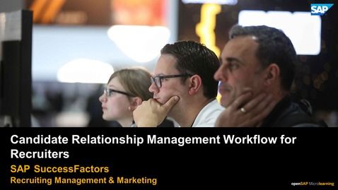 Thumbnail for entry Candidate Relationship Management Workflow for Recruiters - SAP Success Factors