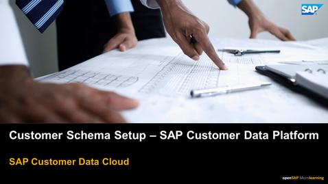 Thumbnail for entry Customer Schema Setup - SAP Customer Data