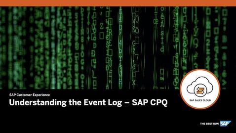 Thumbnail for entry Understanding the Event Log - SAP CPQ