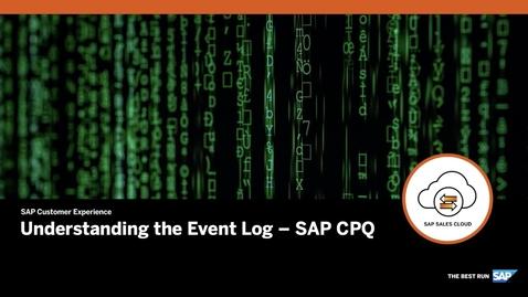 Thumbnail for entry Understanding the Event Log - SAP CPQ