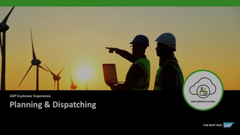 Thumbnail for entry Planning & Dispatching Overview - SAP Field Service Management