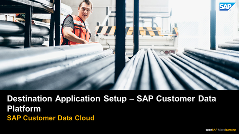 Thumbnail for entry Destination Application Setup - SAP Customer Data Platform
