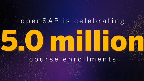 Thumbnail for entry openSAP Celebrates 5 Million Course Enrollments