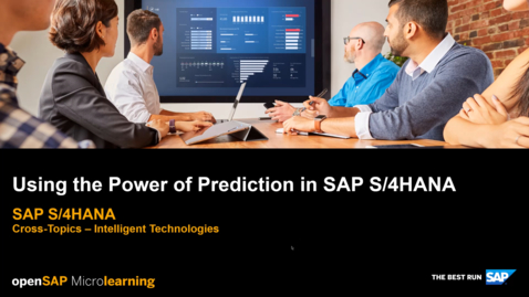 Thumbnail for entry Using the Power of Prediction in SAP S/4HANA - Cross-Topics - Intelligent Technologies