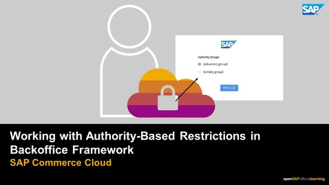 Thumbnail for entry Working with Authority-Based Restrictions in Backoffice Framework - SAP Commerce Cloud