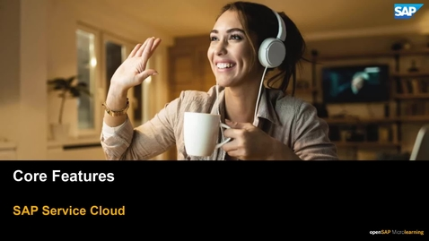 Thumbnail for entry SAP Service Cloud Core Features