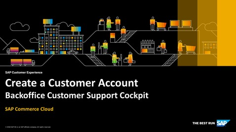 Thumbnail for entry [ARCHIVED] Create a Customer Account in Backoffice Customer Support Cockpit - SAP Commerce Cloud