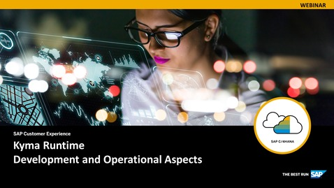 Thumbnail for entry Kyma Runtime - Development and Operational Aspects - Webinars