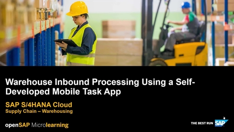 Thumbnail for entry Warehouse Inbound Processing Using a Self-Developed  Mobile Task App - SAP S/4HANA Supply Chain